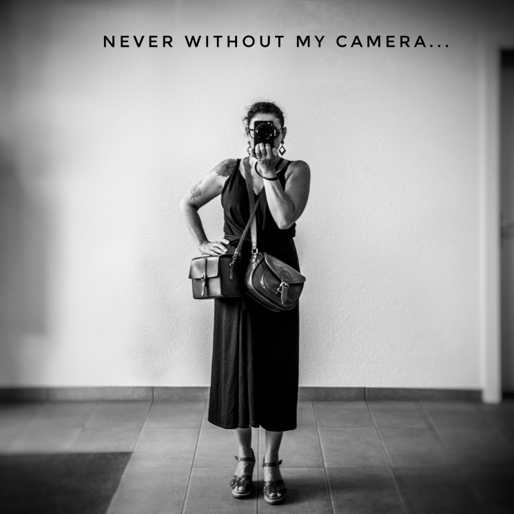 Never without my camera